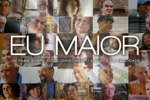 Filme 'Eu Maior' traz reflexões sobre autoconhecimento e busca da felicidade 5