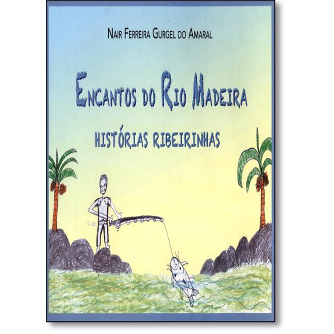 488686_encantos-do-rio-madeira-historias-ribeirinhas-677881_L1