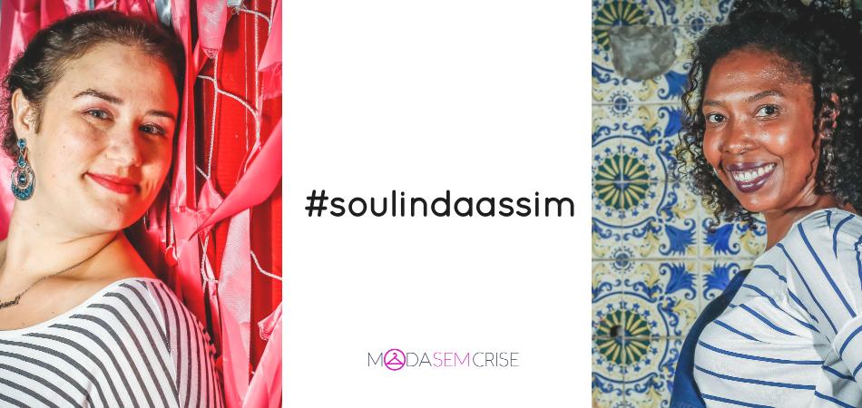 #SouLindaAssim: campanha quer romper com os padrões de beleza feminina 2