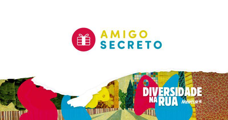 Faltam poucos dias para o amigo secreto do projeto Diversidade na Rua 1