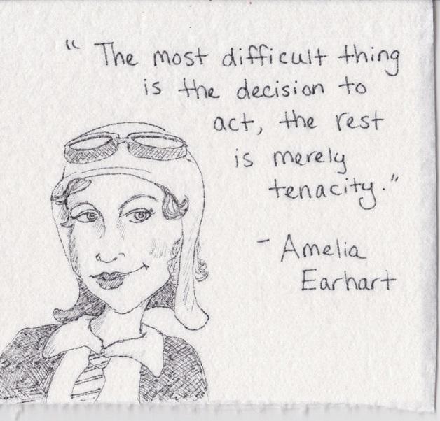 """""""A coisa mais difícil é a decisão de agir, o resto é apenas tenacidade."""""""