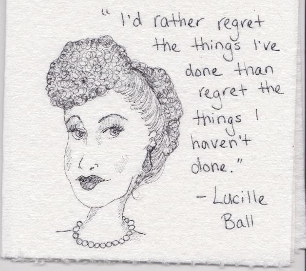 """""""Prefiro me arrepender das coisas que fiz do que das que não fiz."""""""