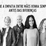 Mulheres criam movimento #jáfuijulgada para promover a empatia com as mães 4