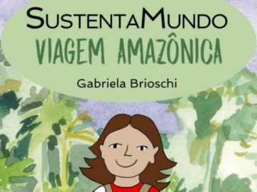 Livro 'Viagem Amazônica' conscientiza crianças sobre desmatamento ilegal na Amazônia 1