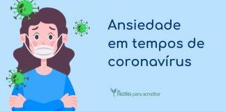 10 dicas para controlar a ansiedade durante a pandemia